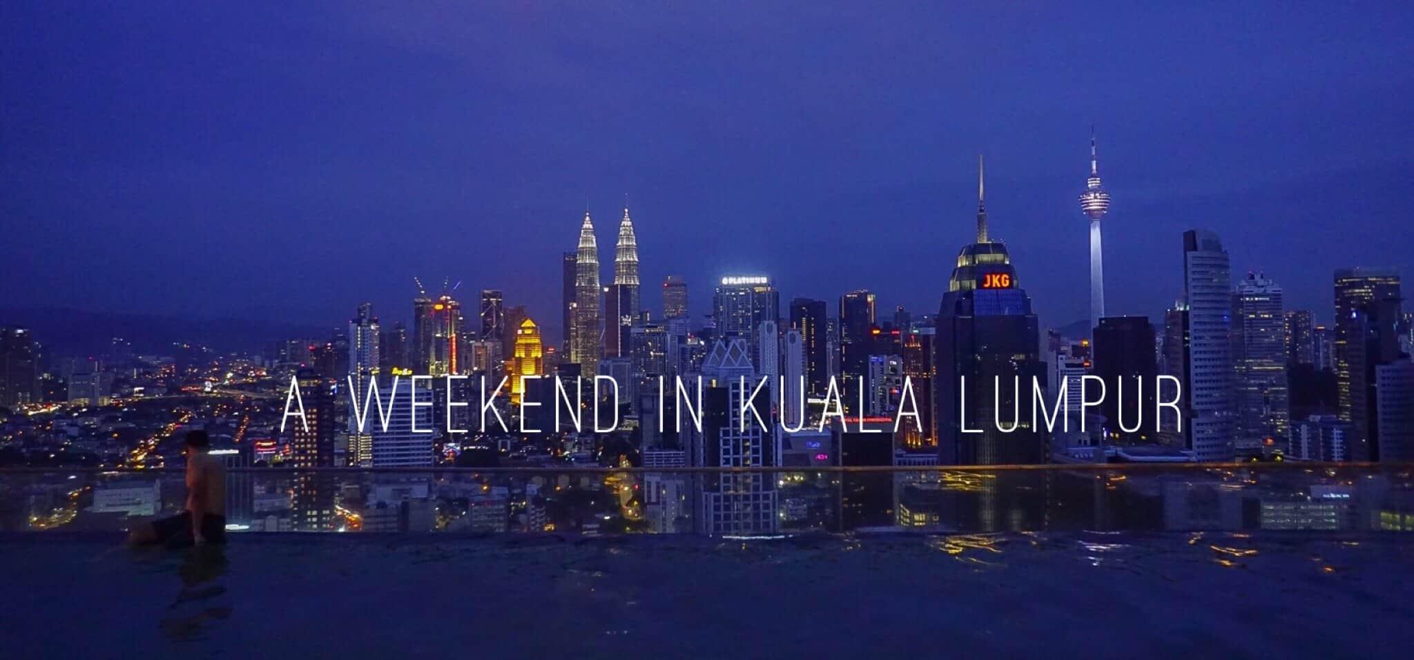 weekend Kuala Lumpur